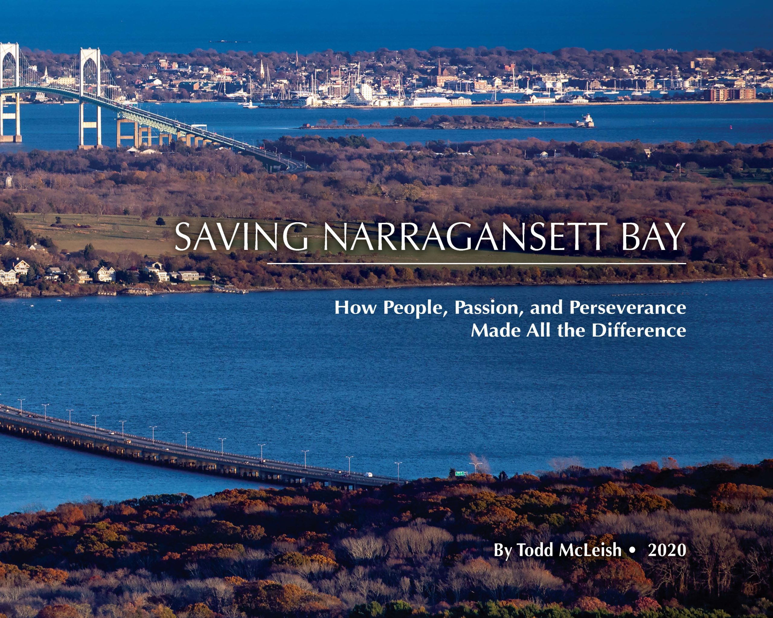 """Saving Narragansett Bay: How People, Passion, and Perseverance Made All the Difference,"" Save The Bay's recently-published history book, tells the history of the cleanup of Narragansett Bay. Discover the story of how the book came to be in this video interview with Save The Bay Executive Director, Jonathan Stone, and book author, Todd McLeish."